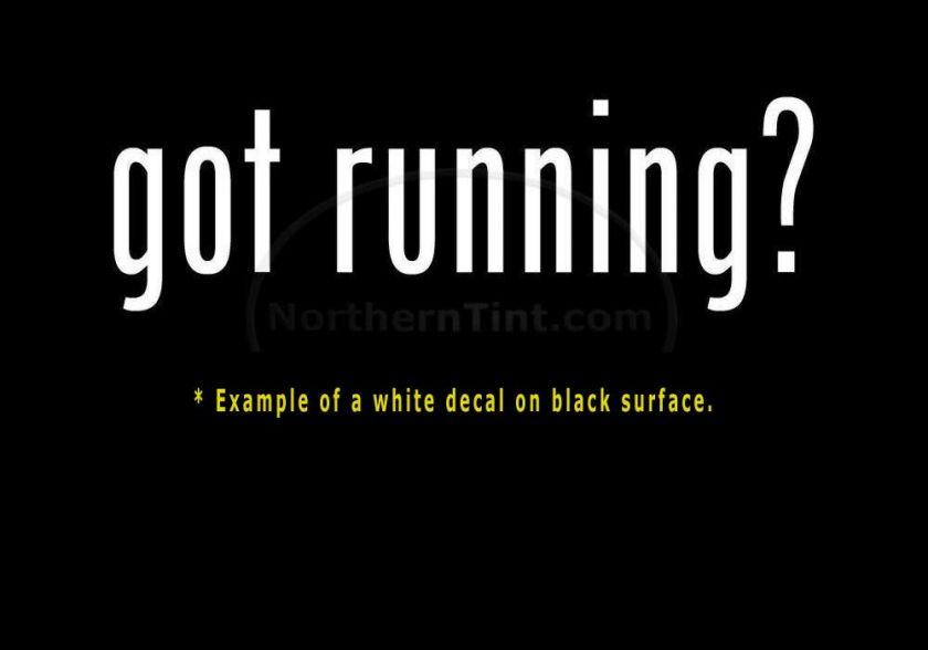 got running? Vinyl wall art truck car decal sticker